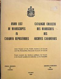 image of Union List of Manuscripts in Canadian Repositories. Catalogue Collectif Des Manuscrits Des Archives Canadiennes