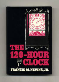 The 120-Hour Clock  - 1st Edition/1st Printing