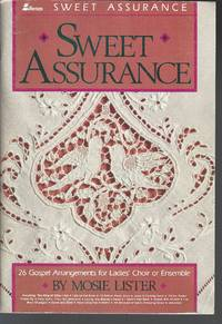 Sweet Assurance: 26 Gospel Arrangements for Ladies' Choir or Ensemble