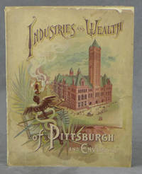 Industries and Wealth of Pittsburgh and Environs, 1890 by American Publishing and Engraving Co - Paperback - First edition - 1890 - from Caliban Books  and Biblio.com