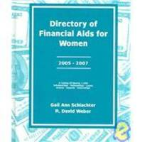 Directory of Financial Aids for Women 2005-2007: A List Of: Scholarships, Fellowships, Loans,...