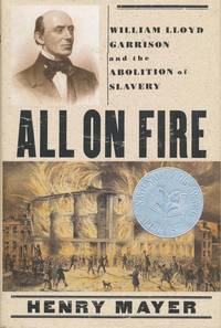 All on Fire  William Lloyd Garrison and the Abolition of Slavery