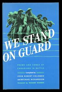 WE STAND ON GUARD:  POEMS AND SONGS OF CANADIANS IN BATTLE.