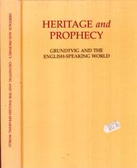 HERITAGE AND PROPHECY: Grundtvig and the English speaking world