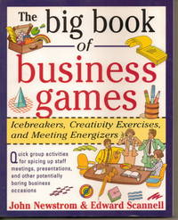 The Big Book of Business Games Icebreakers, Creativity Exercises, and  Meeting Energizers