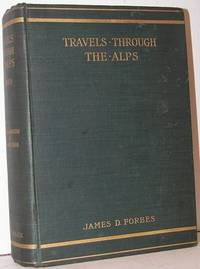 TRAVELS through the ALPS New Edition Revised and Annotated by W. A. B. Coolidge by Forbes, James D.; W. A. B. Coolidge (Revised; Annotated by) - 1900