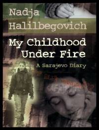 image of MY CHILDHOOD UNDER FIRE - A Sarajevo Diary