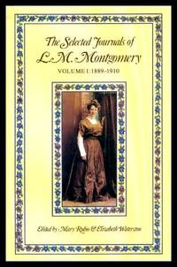 image of THE SELECTED JOURNALS OF L. M. MONTGOMERY: Volume I: 1889 - 1910