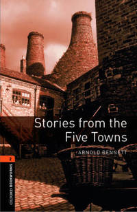 Oxford Bookworms Library: Level 2: Stories from the Five Towns: Oxford Bookworms Library: Level...