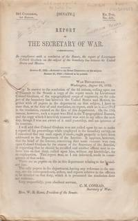 Report of the Secretary of War, Communicating, In compliance with a  resolution of the Senate, the report of Lieutenant Colonel Graham on the  subject of the boundary line between the United States and Mexico.