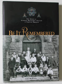 Be It Remembered: The Story of Trinity Episcopal Church on Capital Square, Columbus, Ohio