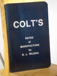 Colt's Dates of Manufacture, 1837 to 1978