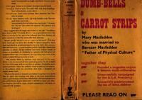 Dumb-Bells and Carrot Strips, The Story of Bernarr MacFadden
