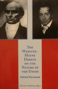 Webster-Hayne Debate on the Nature of the Union, The