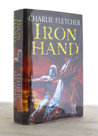 Iron Hand by Charlie Fletcher - 1st Edition - 2007 - from E C Books (SKU: 031982)