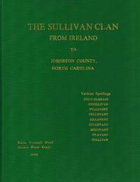 The Sullivan Clan from Ireland to Johnston County, North Carolina