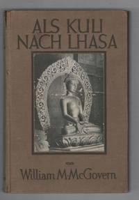 Als Kuli Nach Lhasa: Eine Heimliche Reise Nach Tibet mit 48 abbildungen und 4 Skizzen