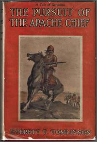 The Pursuit of the Apache Chief. A Story of the Campaign Against Geronimo (American Scouting Series)