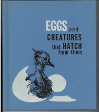 EGGS AND CREATURES THAT HATCH FROM THEM