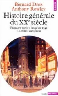 Histoire générale du XXème siècle.  Jusqu'en 1949, tome 1: Déclins européens by   Rowley Anthony - Paperback - 1991 - from davidlong68 and Biblio.com