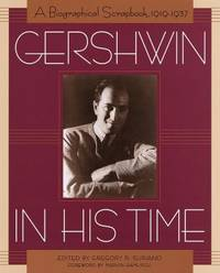 Gershwin in His Time : A Biographical Scrapbook, 1919-1937 by Gregory R. Suriano; Random House Value Publishing Staff - 1998