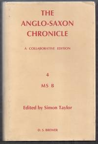 The Anglo-Saxon Chronicle.  A Collaborative Edition. 4 MS B