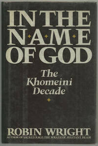 IN THE NAME OF GOD The Khomeini Decade, Wright, Robin