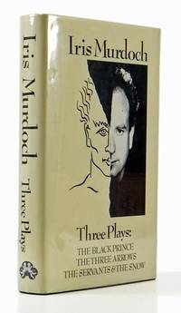 Three Plays: The Black Prince. The Three Arrows. The Servant and The Snow.