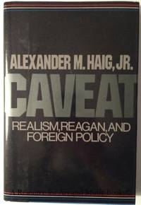 Caveat: Realism, Reagan, and Foreign Policy