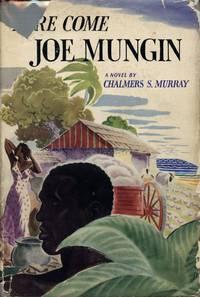 Here Come Joe Mungin: A Novel