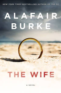 The Wife: A Novel of Psychological Suspense by Alafair Burke - Hardcover - from BWB (SKU: 36)