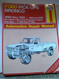 Ford Pick-ups and Bronco 1980 - 1991  Automotive Repair Manual