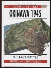 Okinawa 1945 the Last Battle