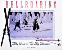 Hellroaring. Fifty Years on the Big Mountain
