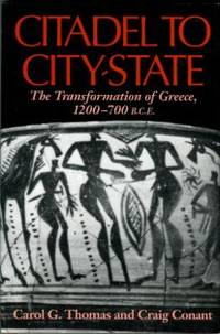 image of Citadel To City-State: The Transformation Of Greece, 1200-700 B.C.E.