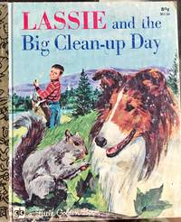 Lassie and the big clean-up day / by Kennon Graham ; illustrated by Bob Scharr (A Little golden book)
