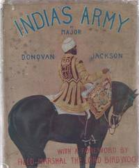 India's Army [ Foreword by Field-Marshal The Lord Birdwood ]