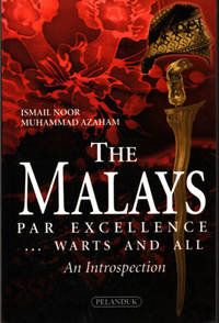The Malays: Par Excellence ...Warts and All: An Introspection