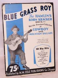 Blue Grass Roy: The Hamlins Korn Kracker. World's Greatest Selection Of Cowboy And Mountain Ballads, Book No. 4