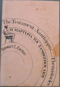 Testament of Xanthippus: The Fictional Autobiography of a Greek Merchant of the First Century A.D
