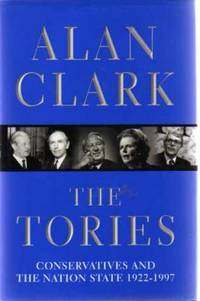 image of The Tories : Conservatives And The Nation State 1922-1997