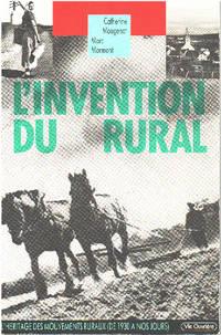 image of L'invention du rural / l'héritage des mouvements ruraux de 1930 à nos jours