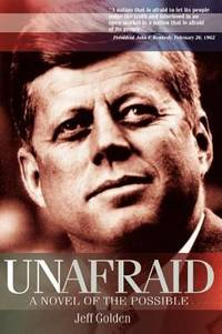 Unafraid : A Novel of the Possible