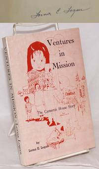 Ventures in mission; the Cameron House story