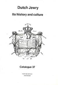Catalogue 37/ February 1987: Dutch Jewry. Its History and Culture.