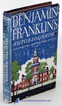 image of The Autobiography of Benjamin Franklin & Selections from His Other  Writings (Modern Library #39.2)