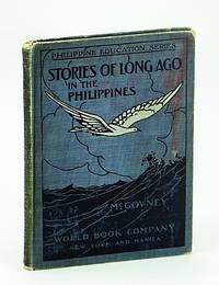 Stories of Long Ago in the Philippines - Philippine Education Series