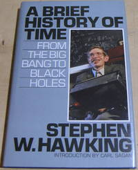 A Brief History of Time: From the Big Bang to Black Holes by Stephen Hawking - 1988