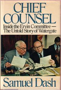 Chief Counsel:  Inside the Ervin Committee--The Untold Story of Watergate