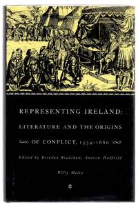 Representing Ireland: Literature and the Origins of Conflict, 1534-1660